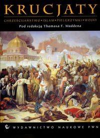 Okładka książki Krucjaty Chrześcijaństwo Islam Pielgrzymki Wojny