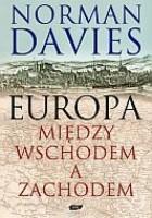 Europa. Między wschodem a zachodem