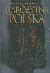 Okładka książki Starożytna Polska. Od trzeciego stulecia przed narodzeniem Chrystusa do schyłku starożytności