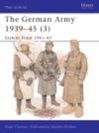 Okładka książki German Army 1939-45 (3) Eastern Front 1941-43 (M-a-A #326)