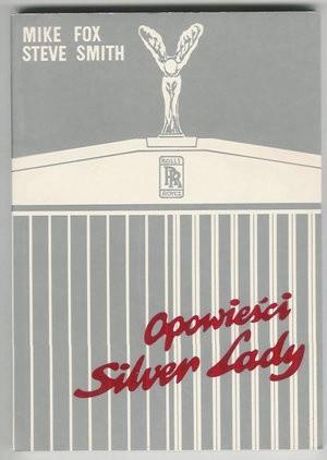 Okładka książki Opowieści Silver Lady. Historia ROLLS-ROYCE'a - Mike Fox, Steve Smith