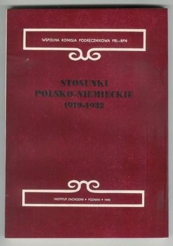 Okładka książki Stosunki polsko-niemieckie 1919 - 1932