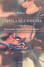 Okładka książki Chwila bez imienia. O poezji Krzysztofa Kamila Baczyńskiego