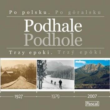 Okładka książki Podhale. Trzy epoki