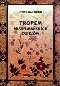 Okładka książki Tropem muzułmańskich dziejów