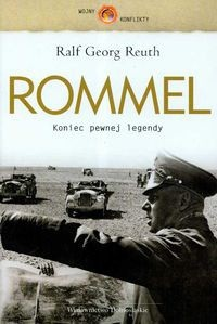 Okładka książki Rommel. Koniec pewnej legendy