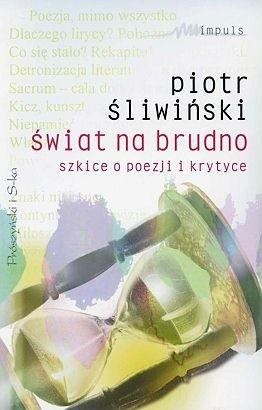 Okładka książki Świat na brudno. Szkice o poezji i krytyce