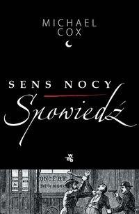 Okładka książki Sens nocy. Spowiedź