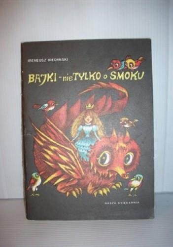 Okładka książki Bajki- nie tylko o smoku