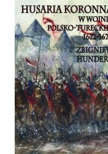 Okładka książki Husaria koronna w wojnie polsko-tureckiej 1672–1676