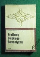 Problemy polskiego romantyzmu. Seria 2