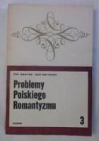 Problemy polskiego romantyzmu. Seria 3