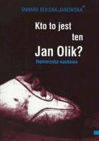 Kto to jest ten Jan Olik?