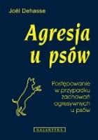 Agresja u psów. Postępowanie w przypadku zachowań agresywnych u psów