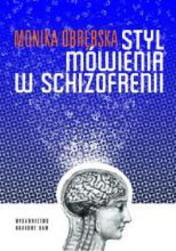 Okładka książki Styl mówienia w schizofrenii