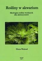 Rośliny w akwarium. Ekologia roślin wodnych dla akwarystów