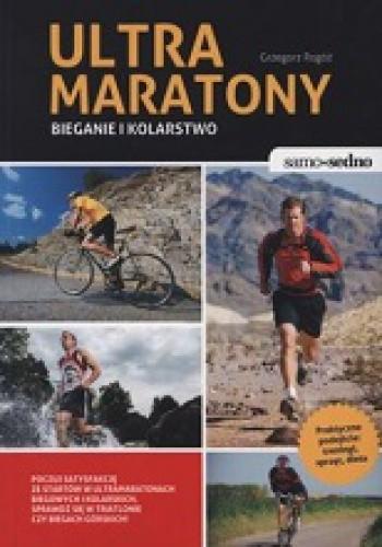Okładka książki Ultramaratony. Bieganie i kolarstwo