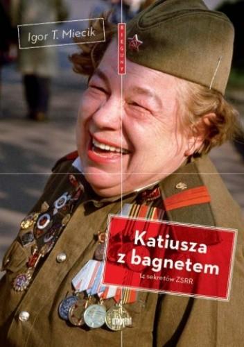 Okładka książki Katiusza z bagnetem. 14 sekretów ZSRR