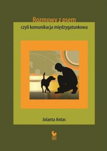 Okładka książki Rozmowy z psem, czyli komunikacja międzygatunkowa