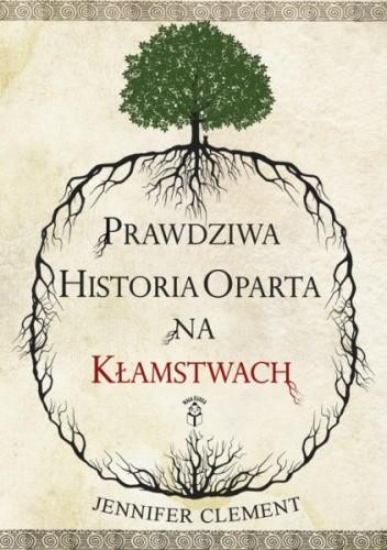 Okładka książki Prawdziwa historia oparta na kłamstwach
