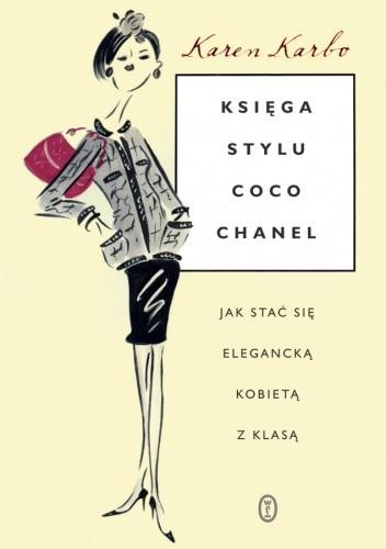 Okładka książki Księga stylu Coco Chanel. Jak stać się elegancką kobietą z klasą