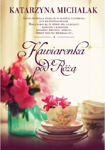 Okładka książki Kawiarenka pod Różą