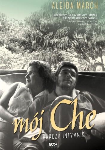 Okładka książki Mój Che. Bardzo intymnie