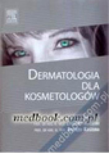 Okładka książki Dermatologia dla kosmetologów