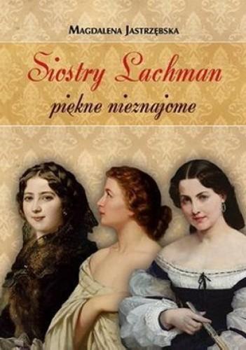 Okładka książki Siostry Lachman piękne nieznajome