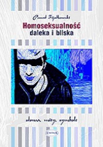 Okładka książki Homoseksualność daleka i bliska