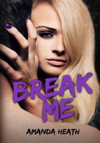Okładka książki Break Me