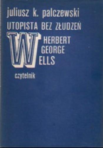 Okładka książki Utopista bez złudzeń