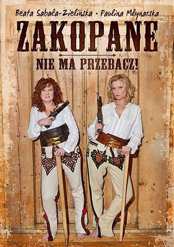 Okładka książki Zakopane, Nie ma przebacz!