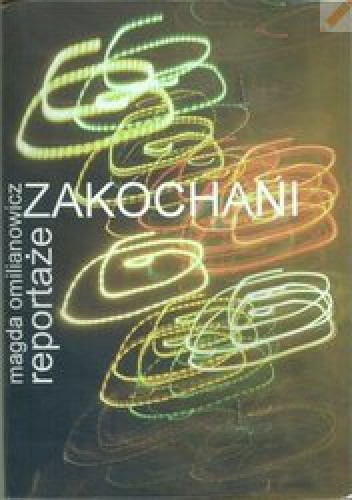 Okładka książki Zakochani - reportaże.