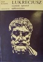 Lukrecjusz. Rzymski apostoł epikureizmu