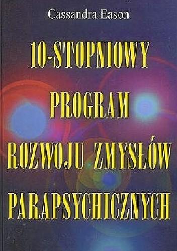 Okładka książki 10 - stopniowy program rozwoju zmysłów parapsychicznych