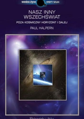 Okładka książki Nasz inny Wszechświat. Poza kosmiczny horyzont i dalej