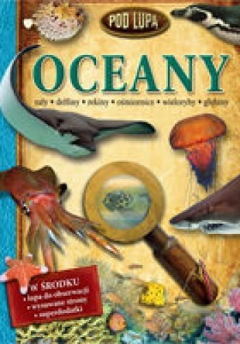 Okładka książki Oceany. Pod lupą