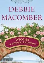 Wiosna w Różanej Przystani - Debbie Macomber