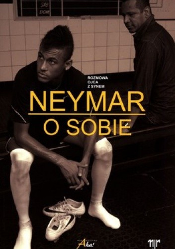 Okładka książki Neymar o sobie. Rozmowa ojca z synem