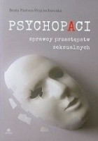 Psychopaci sprawcy przestępstw seksualnych