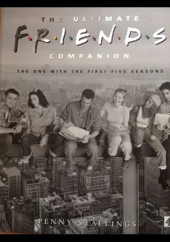 Okładka książki The Ultimate Friends Companion. The One With The First Five Seasons