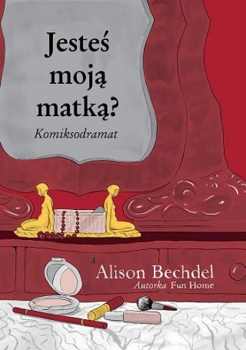 Okładka książki Jesteś moją matką?