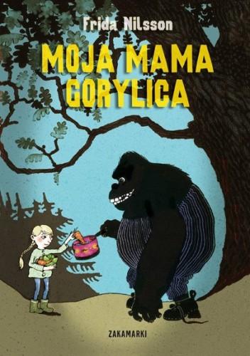 Okładka książki Moja mama Gorylica