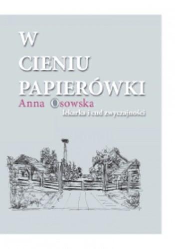 Okładka książki W cieniu papierówki. Lekarka i cud zwyczajności.