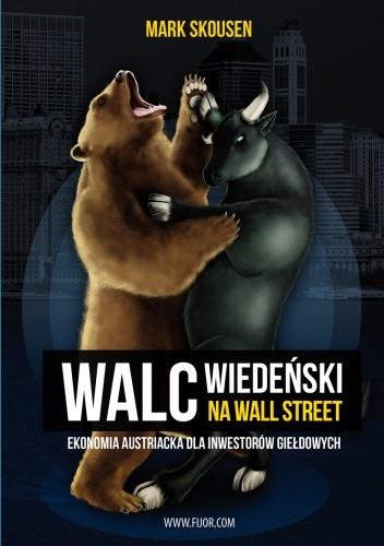 Okładka książki Walc Wiedeński na Wall Street. Ekonomia austriacka dla inwestorów giełdowych