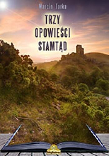 Okładka książki Trzy Opowieści Stamtąd