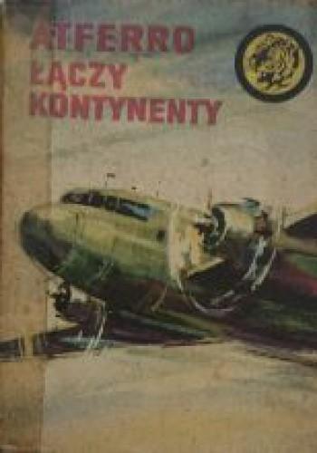 Okładka książki ATFERRO ŁĄCZY KONTYNENTY