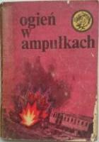 Ogień w ampułkach