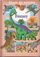 Dinozaury. Obrazki dla maluchów